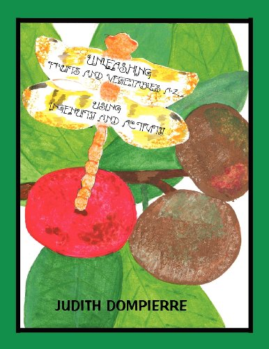 Unleashing Fruits and Vegetables: Judith E. Dompierre