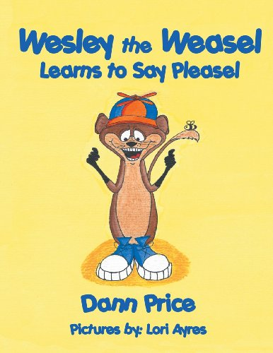 9781462695805: Wesley the Weasel Learns to Say Pleasel