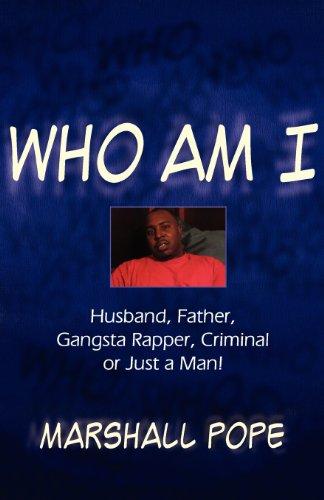 9781462697359: Who Am I?: Husband, Father, Gangsta Rapper, Criminal or Just a Man!