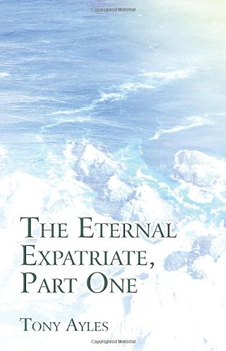 9781462697632: The Eternal Expatriate, Part One