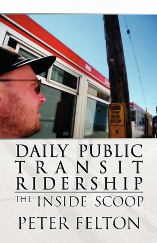 Daily Public Transit Ridership: The Inside Scoop: Felton, Peter