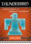9781462705122: Thunderbird: Sacred Bearer of Happiness Unlimited