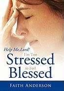 9781462705191: Help Me, Lord! I'm Too Stressed to Feel Blessed