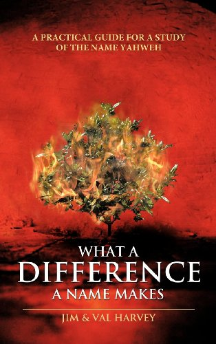 9781462705320: What a Difference a Name Makes: A Practical Guide for a Study of the Name Yahweh