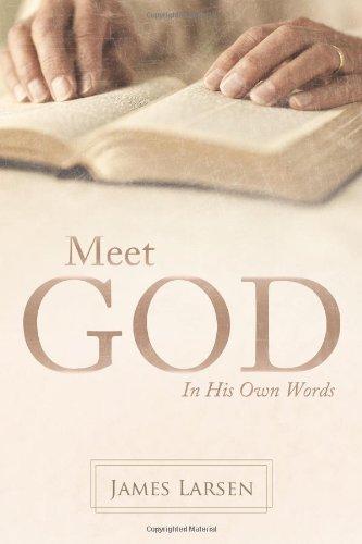 Meet God: In His Own Words: In His Own Words: Larsen, James