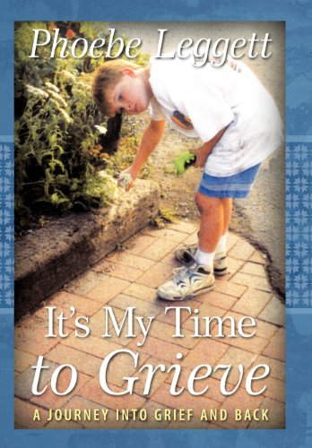 9781462706235: It's My Time to Grieve: A Journey Into Grief and Back