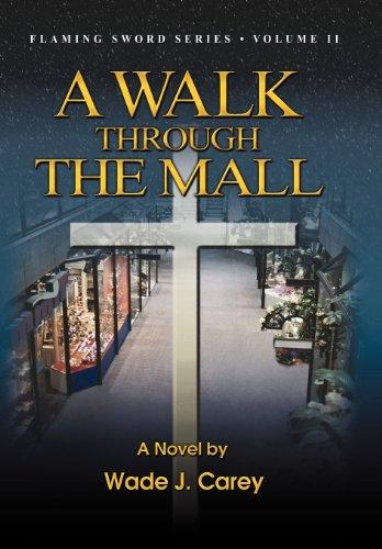 A Walk Through the Mall: Carey, Wade J.