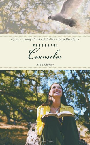 9781462706785: Wonderful Counselor: A Journey through Grief and Healing with the Holy Spirit
