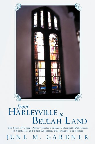 From Harleyville to Beulah Land: The Story: June M. Gardner