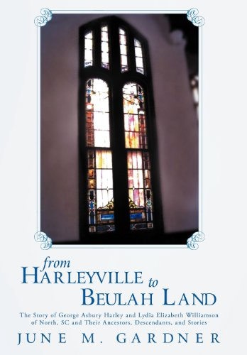 From Harleyville to Beulah Land: The Story: Gardner, June M.