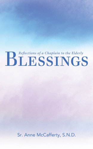 9781462711963: Blessings: Reflections of a Chaplain to the Elderly