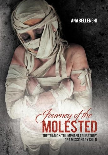 9781462712168: Journey of the Molested: The Tragic & Triumphant True Story of a Missionary Child