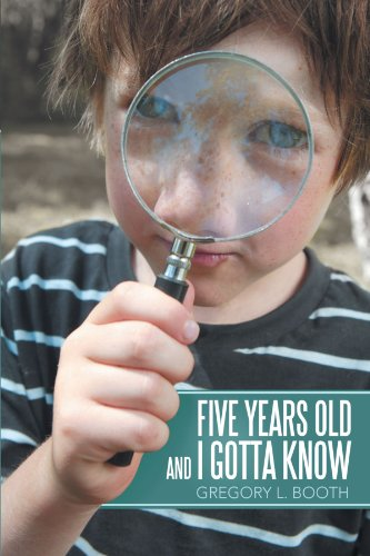 9781462712670: Five Years Old and I Gotta Know