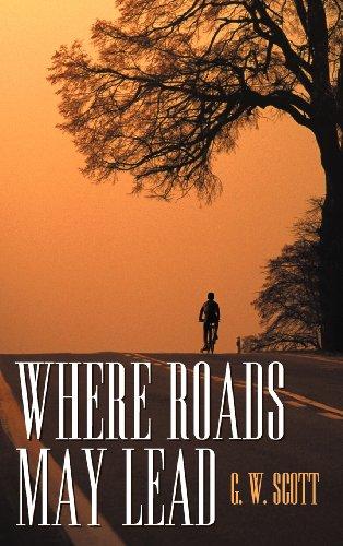 Where Roads May Lead: Scott, G. W.
