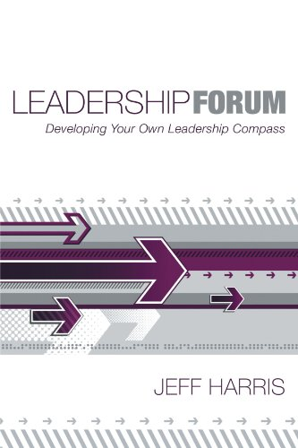 9781462714865: Leadership Forum: Developing Your Own Leadership Compass