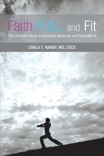 9781462715527: Faith-Full and Fit: The Christian's Guide to Becoming Spiritually and Physically Fit