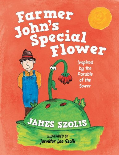 9781462716654: Farmer John's Special Flower: Inspired by the Parable of the Sower