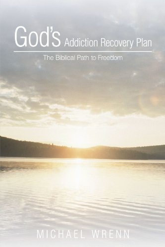 9781462716890: God's Addiction Recovery Plan: The Biblical Path to Freedom
