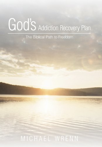 9781462716906: God's Addiction Recovery Plan: The Biblical Path to Freedom