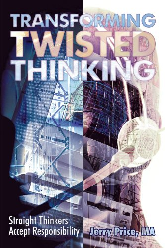 9781462718771: Transforming Twisted Thinking: Straight Thinkers Accept Responsibility