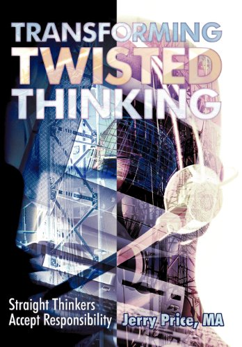 9781462718795: Transforming Twisted Thinking: Straight Thinkers Accept Responsibility