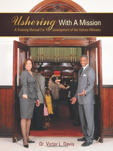 9781462720217: Ushering With A Mission: A Training Manual For The Development of the Ushers Ministry