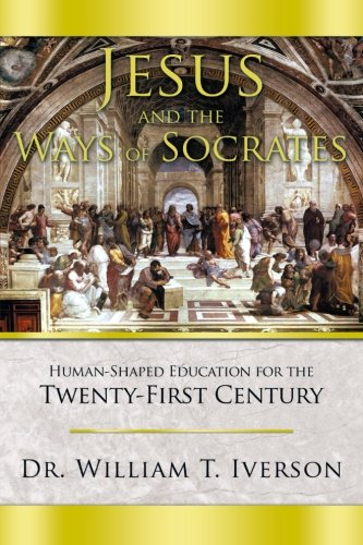 9781462720330: Jesus and the Ways of Socrates: Human-Shaped Education for the Twenty-First Century