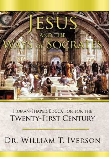 9781462720354: Jesus and the Ways of Socrates: Human-Shaped Education for the Twenty-First Century