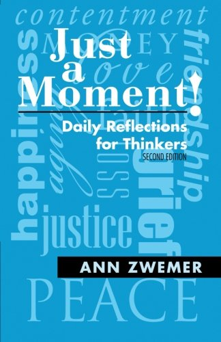 Just a Moment! Second Edition: Daily Reflections for Thinkers: Zwemer, Ann