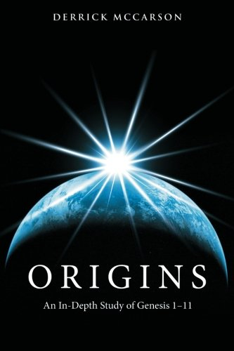 9781462720651: Origins: An In-Depth Study of Genesis 1-11
