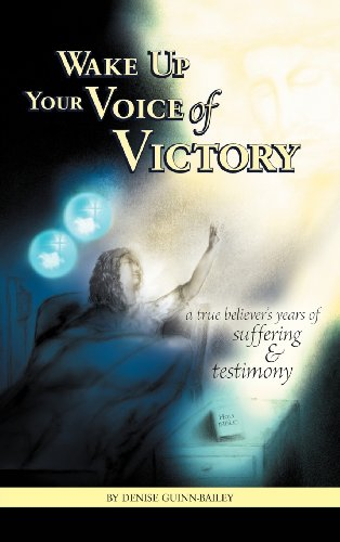 9781462721009: Wake Up Your Voice of Victory: A True Believer's Years of Suffering and Testimony