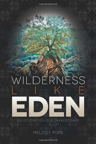 9781462721061: Wilderness Like Eden: Devotions for Our Darkest Days