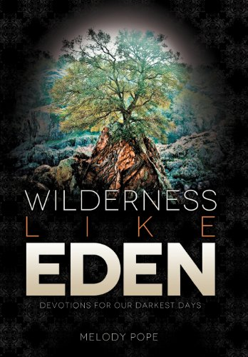 9781462721085: Wilderness Like Eden: Devotions for Our Darkest Days