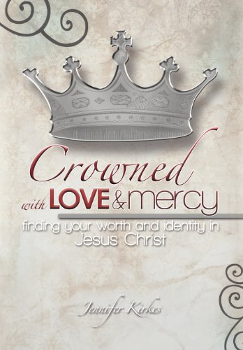 9781462721863: Crowned with Love and Mercy: Finding Your Worth and Identity in Jesus Christ