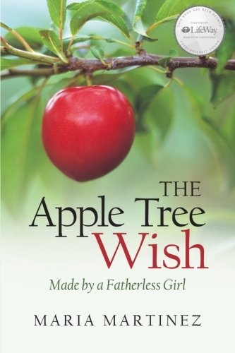 9781462722082: The Apple Tree Wish: Made by a Fatherless Girl