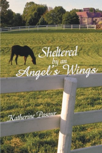 9781462722716: Sheltered by an Angel's Wings