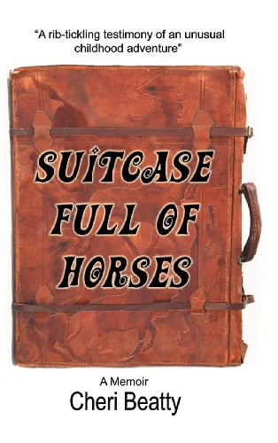 Suitcase Full of Horses: A Memoir: Beatty, Cheri