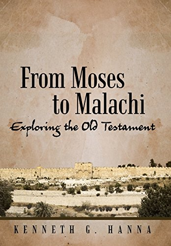 9781462723706: From Moses to Malachi: Exploring the Old Testament