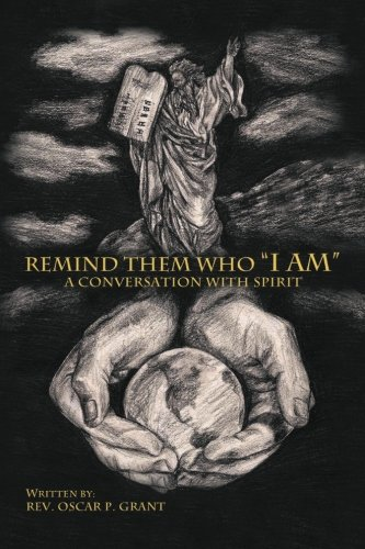 "Remind them Who ""I Am"": Grant, Rev Oscar P."