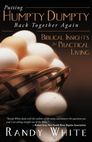 9781462725458: Putting Humpty Dumpty Back Together Again: Biblical Insights for Practical Living