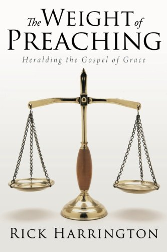 9781462725571: The Weight of Preaching: Heralding the Gospel of Grace