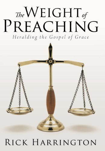 9781462725595: The Weight of Preaching: Heralding the Gospel of Grace