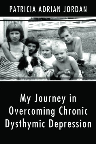 9781462725663: My Journey in Overcoming Chronic Dysthymic Depression
