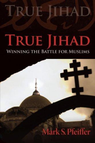 9781462725939: True Jihad: Winning the Battle for Muslims