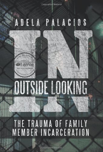 9781462727148: Outside Looking in: The Trauma of Family Member Incarceration