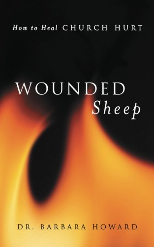 9781462727162: Wounded Sheep: How to Heal Church Hurt