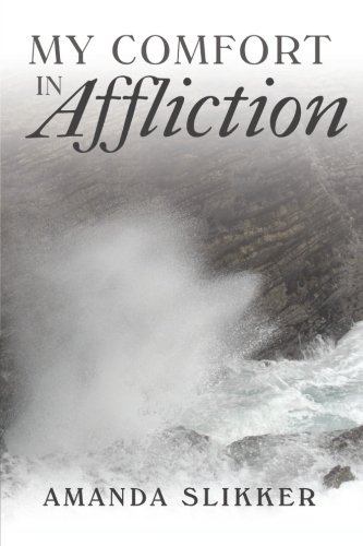 9781462727179: My Comfort in Affliction