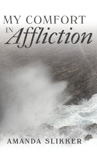 9781462727193: My Comfort in Affliction