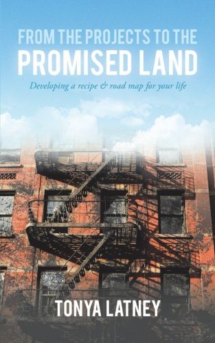 9781462729371: From the Projects to the Promised Land: Developing a Recipe & Road Map for Your Life