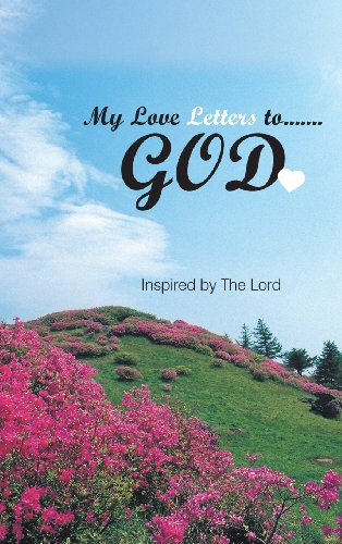My Love Letters To.......God